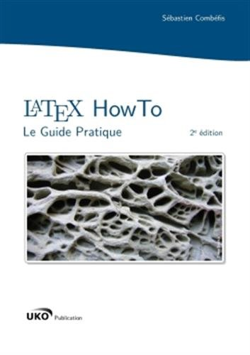 LaTeX HowTo : Le Guide Pratique por Sébastien Combéfis