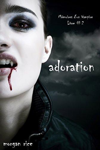 Adoration (Livre #2 Mémoires d'un V...