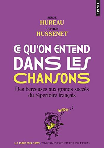 Ce qu'on entend dans les chansons - Des berceuses aux grands succès du répertoire français par Serge Hureau