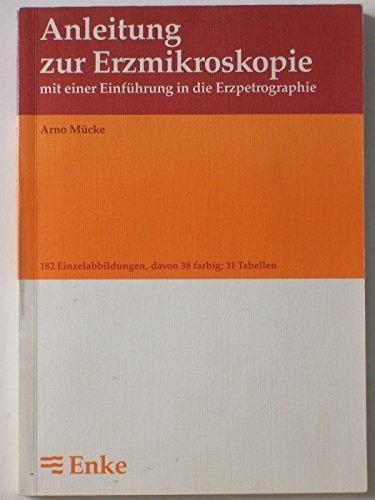 Anleitung zur Erzmikroskopie: Mit einer Einführung in die Erzpetrographie