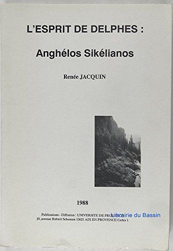 L'esprit de Delphes : Anghélos Sikélianos