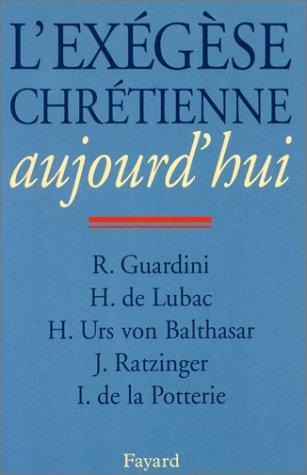 L'exégèse chrétienne aujourd'hui par Hans-Urs von Balthasar