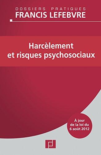 Harcèlement et risques psychosociaux: Faites le point après la loi du 6 août 2012 par Editions Francis Lefebvre
