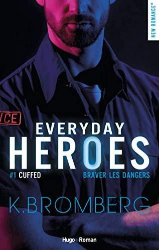 Everyday heroes - Tome 1 : Braver les dangers de K. Bromberg 41Z9BtoOcsL