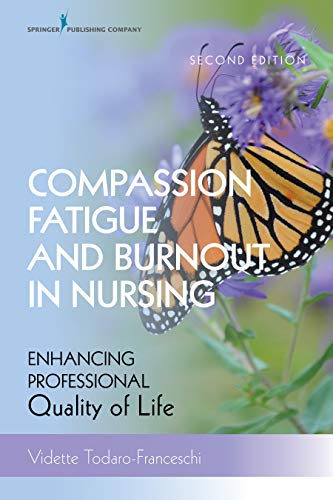 Compassion Fatigue And Burnout In Nursing, Second Edition: Enhancing Professional Quality Of Life por Vidette, Phd, Rn, Ft Todaro-franceschi epub