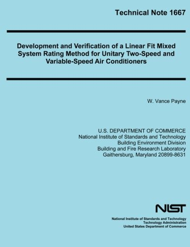 Technical Note 1667: Development and Verification of a Linear Fit Mixed System Rating Method for Unitary Two-Speed and Variable-Speed Air C por U. S. Department of Commerce