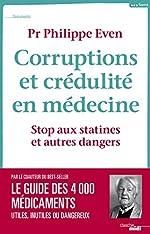 Corruptions et crédulité en médecine - Stop aux statines et autres dangers de Philippe Even