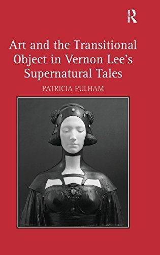 Art and the Transitional Object in Vernon Lee's Supernatural Tales by Patricia Pulham (2008-05-22)