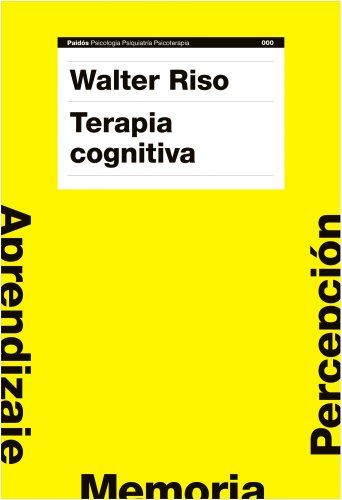 Terapia cognitiva (Psicología Psiquiatría Psicoterapia) por Walter Riso