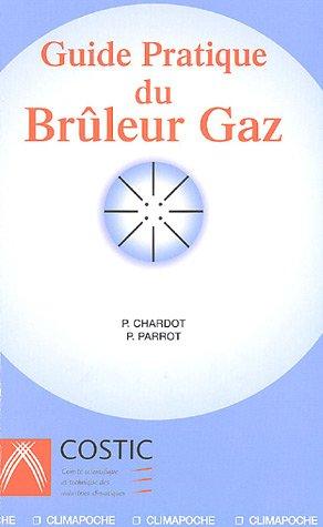 Guide Pratique du Brûleur à Gaz