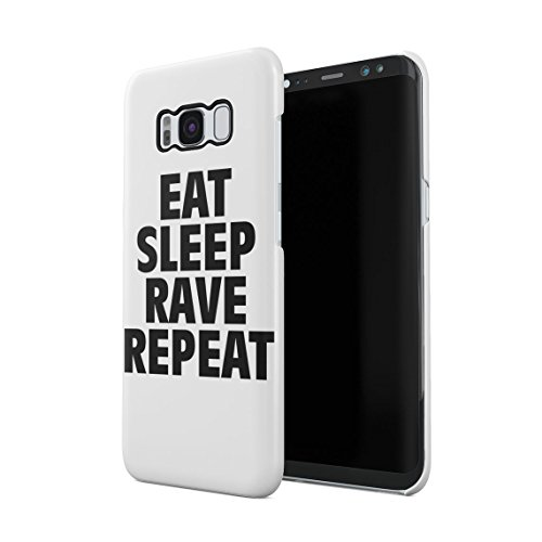 Eat Sleep Rave Repeat Funny Quote Dünne Rückschale aus Hartplastik für Samsung Galaxy S8 Handy Hülle Schutzhülle Slim Fit Case cover (Dj Cover)