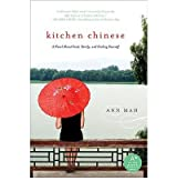 [ KITCHEN CHINESE: A NOVEL ABOUT FOOD, FAMILY, AND FINDING YOURSELF ] Kitchen Chinese: A Novel about Food, Family, and Finding Yourself By Mah, Ann ( Author ) Feb-2010 [ Paperback ]