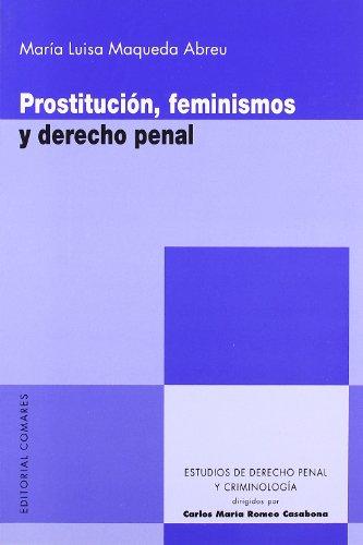 Prostitucion, feminismo y derecho penal (Estud.Der.Penal Y Criminol)