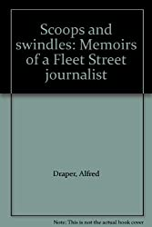 Scoops and Swindles: Memoirs of a Fleet Street Journalist
