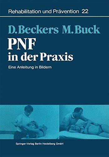 PNF in der Praxis: Eine Anleitung in Bildern (Rehabilitation und Prävention)