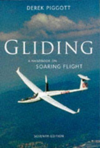 Gliding: Handbook on Soaring Flight (Flying and Gliding) por Derek Piggott