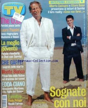 SORRISI E CANZONI TV [No 43] du 29/10/2004 - ANTEPRIMA ESCLUSIVA - ALBERTO CASTAGNA E ETTORE BASSI - LAURA PAUSINI - LA MEGLIO GIOVENTU - CHE GAFFE - MONTE BIANCO - EDDA CIANO - SOGNATE CON NOI - PAOLA PEREGO - NICOLA FARRON - CHIARA CONTI.