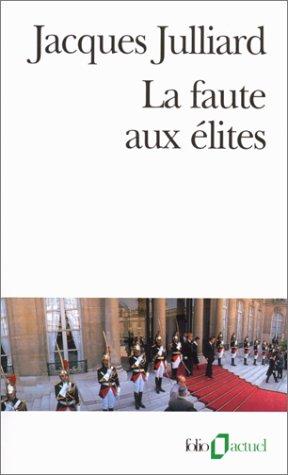 La Faute aux élites par J. Julliard