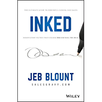 INKED: The Ultimate Guide to Powerful Closing and Sales Negotiation Tactics that Unlock YES and Seal the Deal (Jeb…
