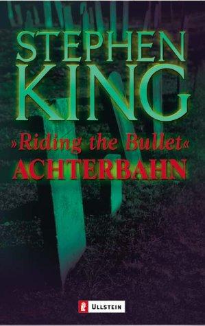 Preisvergleich Produktbild Achterbahn. Riding the Bullet. Das Buch zum Film by King, Stephen; Pänke, Hedda