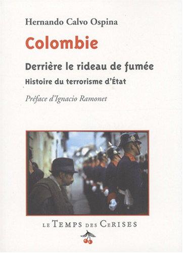 Colombie Derrière le Rideau de Fumee