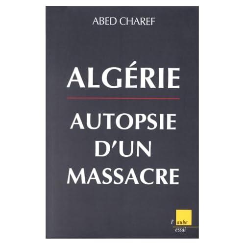 Algérie : Autopsie d'un massacre