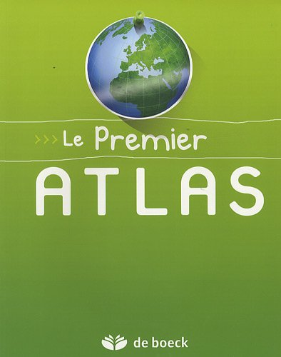 Le Premier Atlas : Belgique, Europe, Monde
