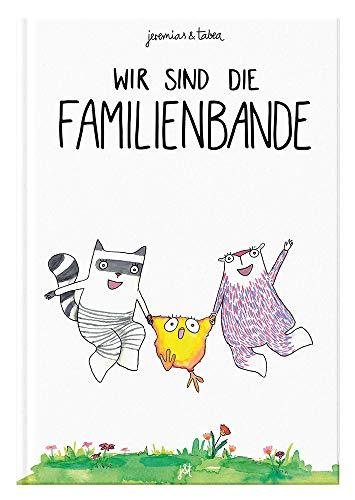 Wir sind die Familienbande: Bilderbuch inklusive Malbuch für 2-6 Jährige von Jeremias und Tabea