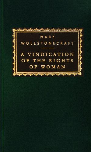 A Vindication of the Rights of Woman: with Strictures on Political and Moral Subjects (Modern Library Classics) (English Edition)