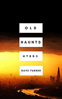 Old Haunts (The 'How To Be Dead' Comedy Horror Series Book 3) by [Turner, Dave]
