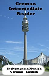 German Intermediate Reader: Excitement in Munich (German Reader) (Volume 1) by Brian Smith (2015-06-17)