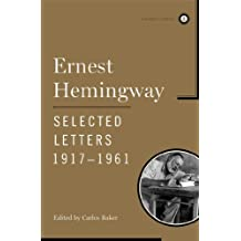 Ernest Hemingway Selected Letters 1917-1961 (Scribner Classics)