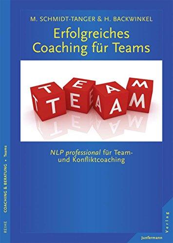 Erfolgreiches Coaching für Teams: NLP professional für Team- und Konfliktcoaching