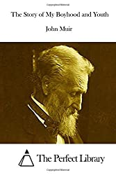 The Story of My Boyhood and Youth by John Muir (2015-05-17)