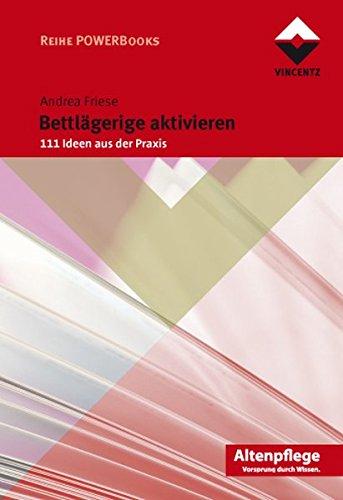Bettlägerige aktivieren: 111 Ideen aus der Praxis (Altenpflege)