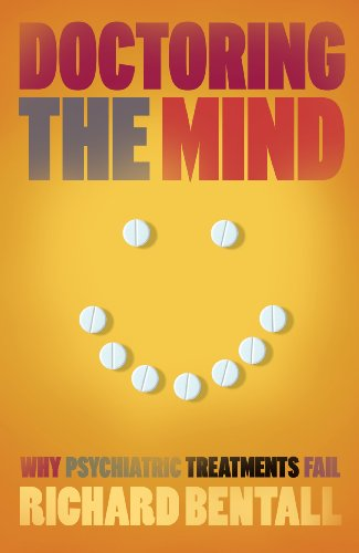Doctoring the Mind: Why psychiatric treatments fail (English Edition)