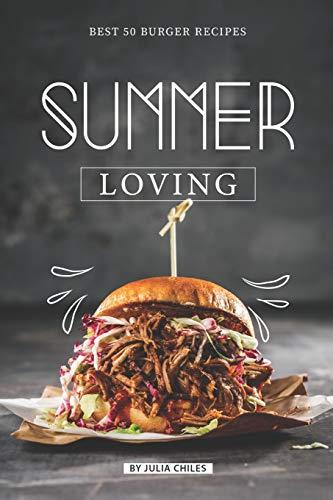 Summer Loving: Best 50 Burger Recipes Green Relish Dish