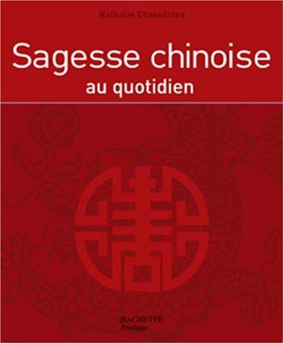 Sagesse chinoise au quotidien par Nathalie Chassériau