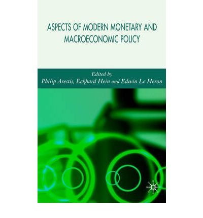 [(Aspects of Modern Monetary and Macroeconomic Policies )] [Author: Philip Arestis] [Aug-2007]