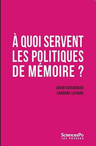 À quoi servent les politiques de mémoire par Sarah Gensburger