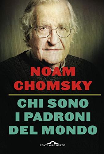 Risultati immagini per chi sono i padroni del mondo noam chomsky