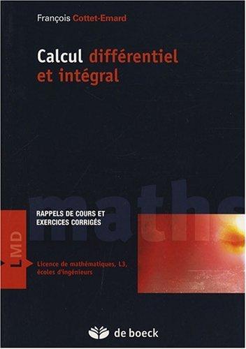 Calcul diffrentiel et intgral : Rappels de cours et exercices corrigs de Franois Cottet-Emard (5 novembre 2007) Broch