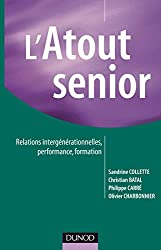 L'atout senior: Relations intergénérationnelles, performance, formation