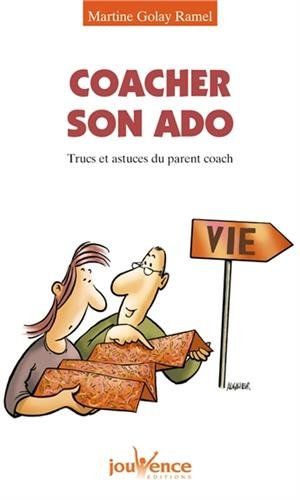 Coacher son ado : Trucs et astuces du parent coach
