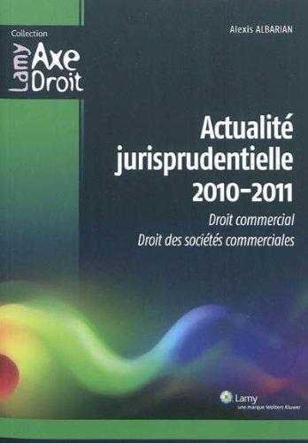 Actualité jurisprudentielle 2010/2011: Droit commercial. Droit des sociétés commerciales.