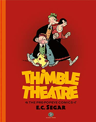 Thimble Theatre and the Pre-Popeye Cartoons of E. C. Segar