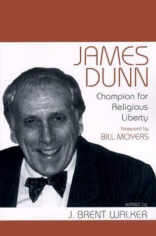 James Dunn Champion For Religious Liberty