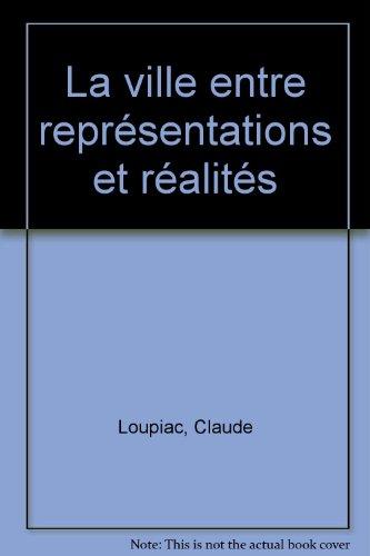 La ville entre représentations et réalités