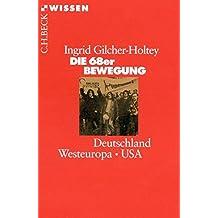 Die 68er Bewegung: Deutschland, Westeuropa, USA (Beck'sche Reihe)