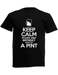 Keep Calm It's My 21st Birthday - Men's Funny T-Shirt